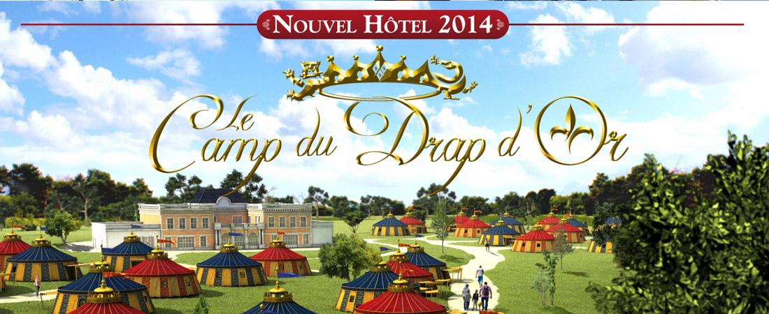 S U00e9jour H U00f4tel Du Puy Du Fou Le Camp Du Drap D U0026 39 Or Nouveaut U00e9 2014